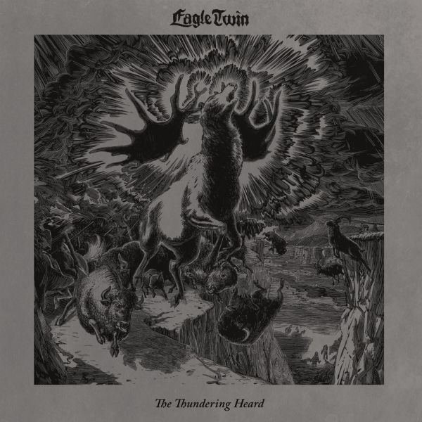 Cover EAGLE TWIN, the thundering heard (songs of hoof and horn)