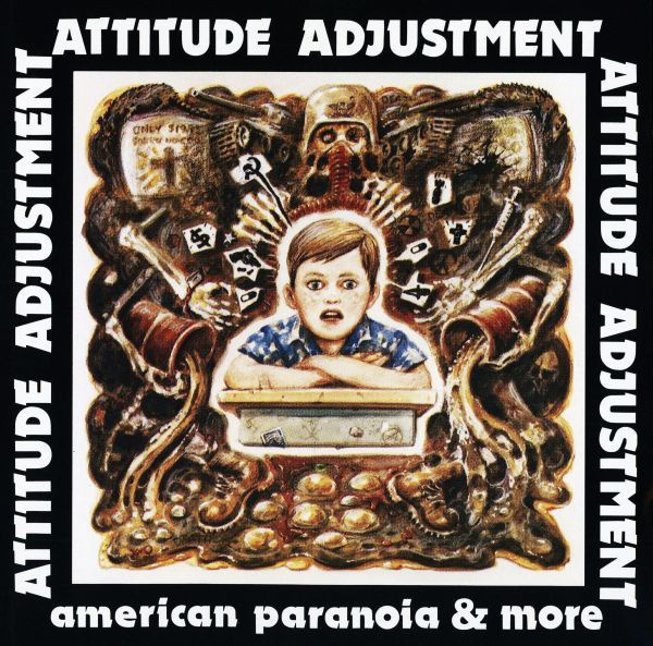 ATTITUDE ADJUSTMENT, american paranoia & more cover