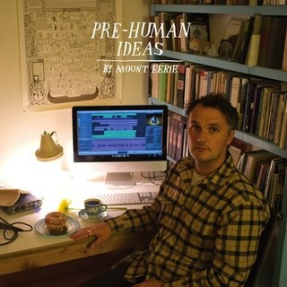 Cover MOUNT EERIE, pre-human ideas