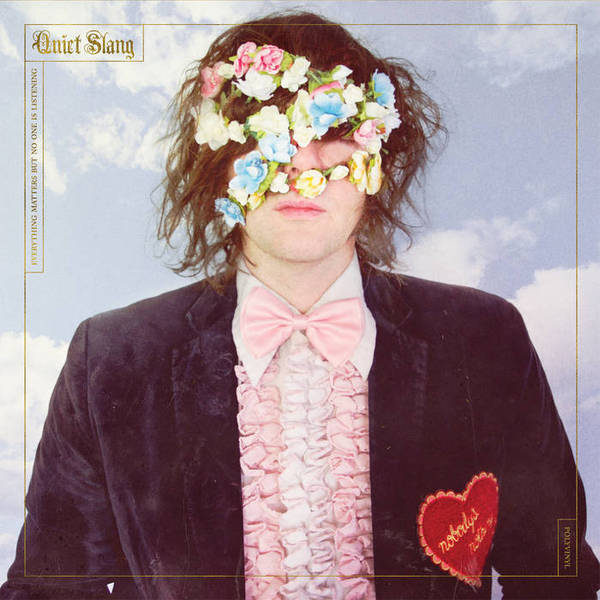 Cover QUIET SLANG (BEACH SLANG), everything matters but no one is listening