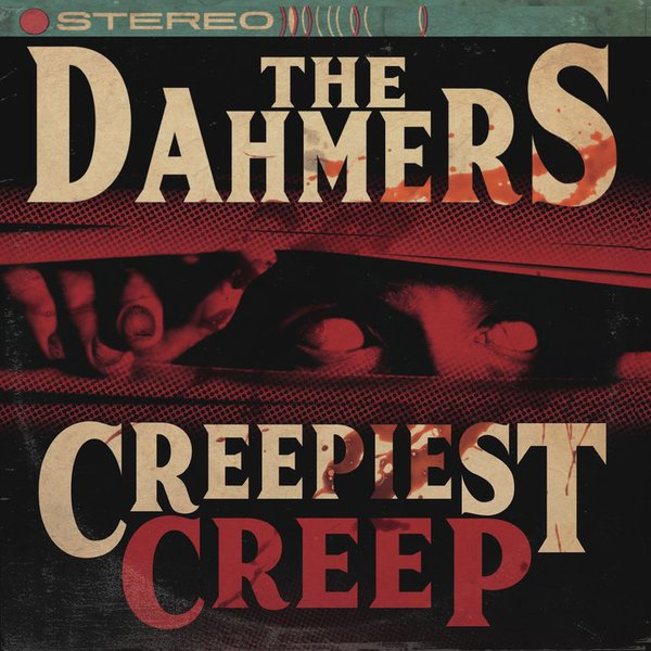 DAHMERS, creepiest creep cover