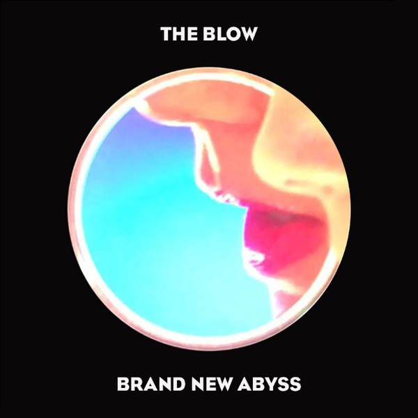 Cover THE BLOW, brand new abyss