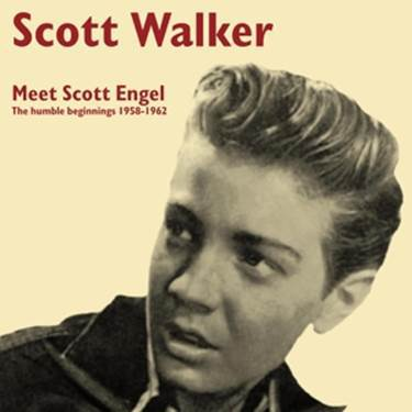 SCOTT WALKER, meet scott engel: the humble beginnings cover