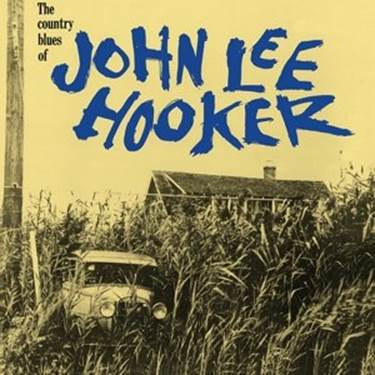 Cover JOHN LEE HOOKER, the country blues of john lee hooker