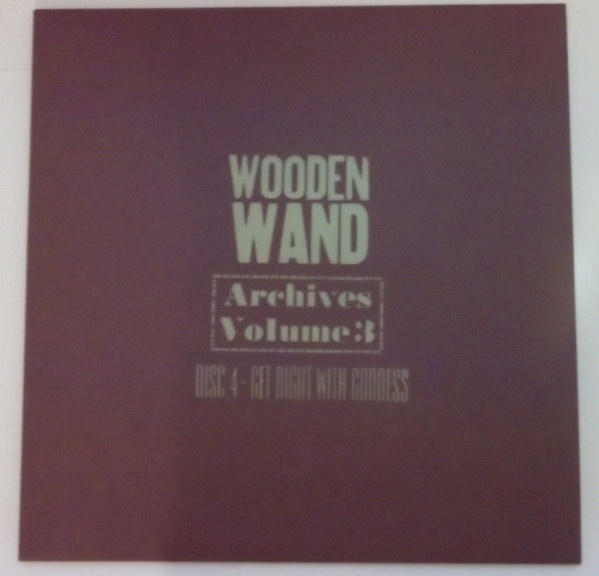 WOODEN WAND, archives: get right with goddess cover