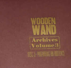 WOODEN WAND, archives: preparing an audience cover