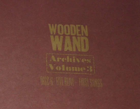 WOODEN WAND, archives: first alive / first songs cover