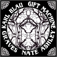 Cover KARL BLAU/GRAVES/GIFT MACHINE/NATE ASHLEY, 4 way split