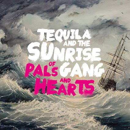Cover TEQUILA AND THE SUNRISE GANG, of pals and hearts