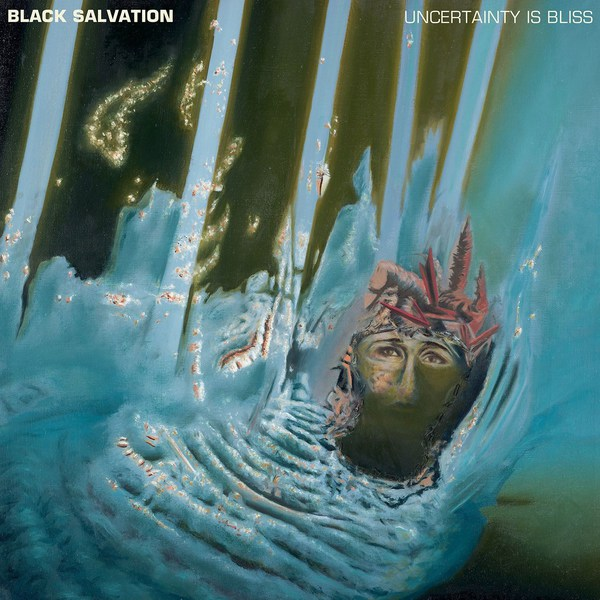 Cover BLACK SALVATION, uncertainty is bliss