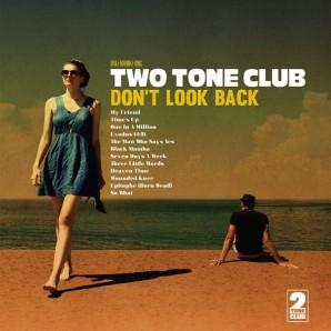 TWO TONE CLUB, don´t look back cover