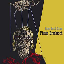PHILIP BRADATSCH, ghost on a string cover