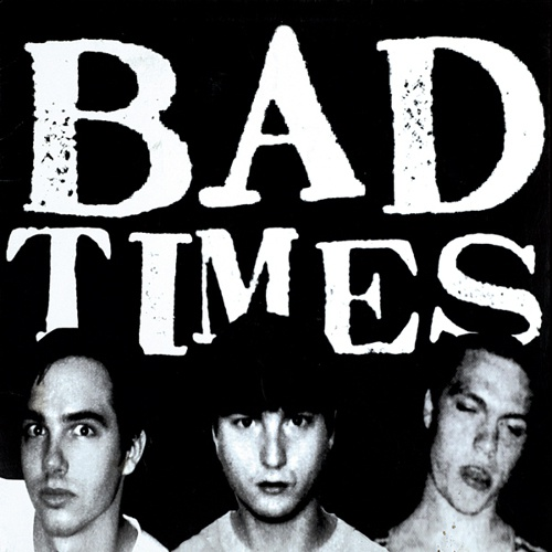 Cover BAD TIMES, streets of iron