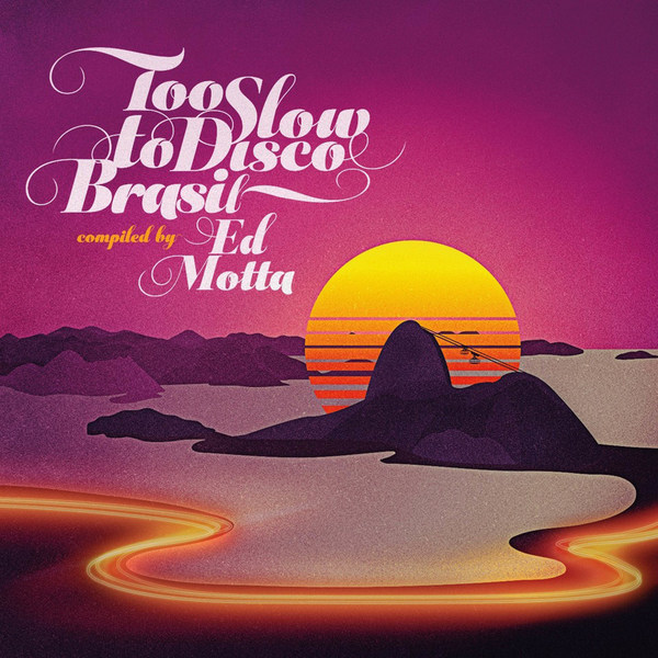 Cover ED MOTTA PRESENTS, too slow to disco brasil