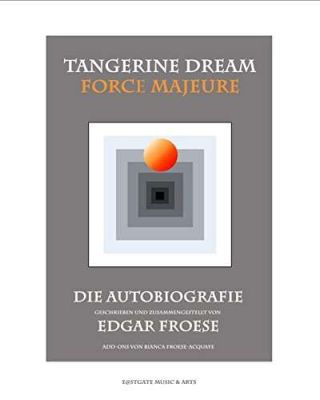 Cover EDGAR FROESE, tangerine dream - force majeure, autobiografie