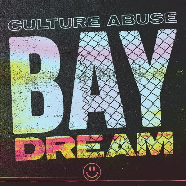 CULTURE ABUSE, bay dream cover