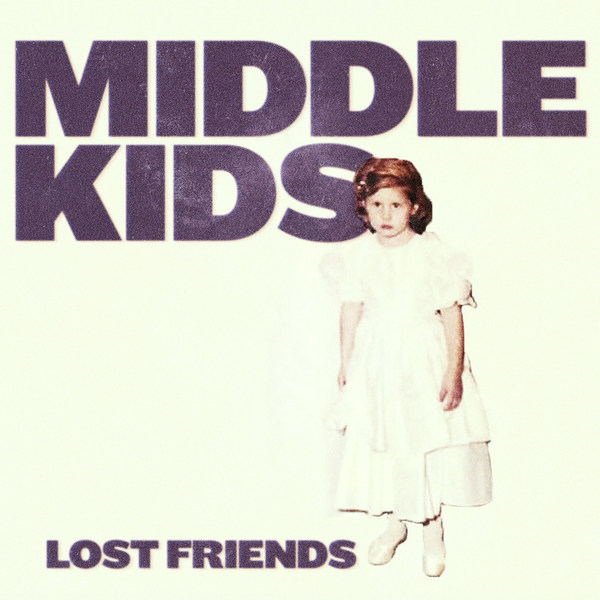 MIDDLE KIDS, lost friends cover