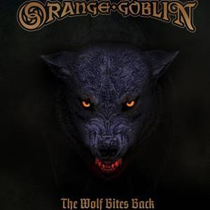 ORANGE GOBLIN, the wolf bites back cover