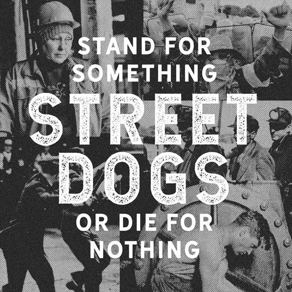 Cover STREET DOGS, stand for something to die for