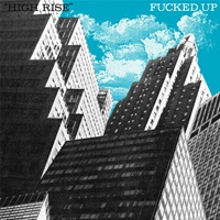 FUCKED UP, high rise cover
