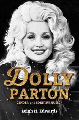 Cover LEIGH H. EDWARDS, dolly parton, gender and country music