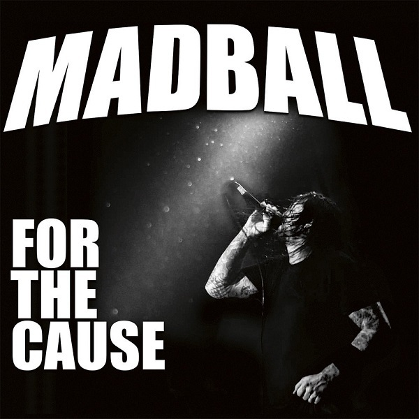 MADBALL, for the cause cover
