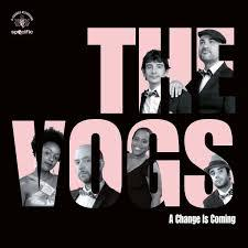 VOGS, a change is coming cover