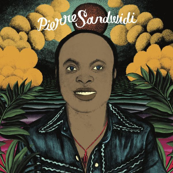 PIERRE SANDWIDI, le troubadour de la savane 1978/1982 cover