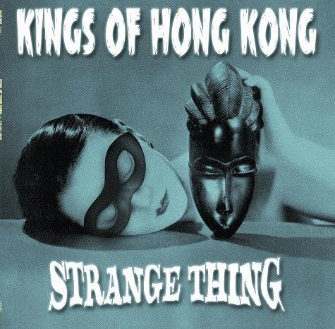 Cover KINGS OF HONG KONG, strange thing
