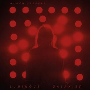 Cover GLOOM SLEEPER, luminous galaxies