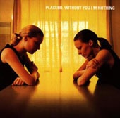 Cover PLACEBO, without you i´m nothing