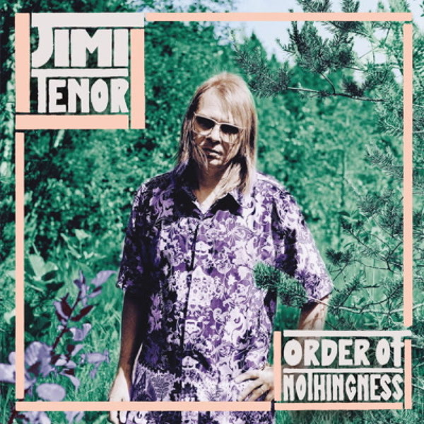 Cover JIMI TENOR, order of nothingness