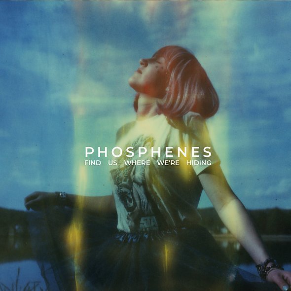 Cover PHOSPHENES, find us where we´re hiding
