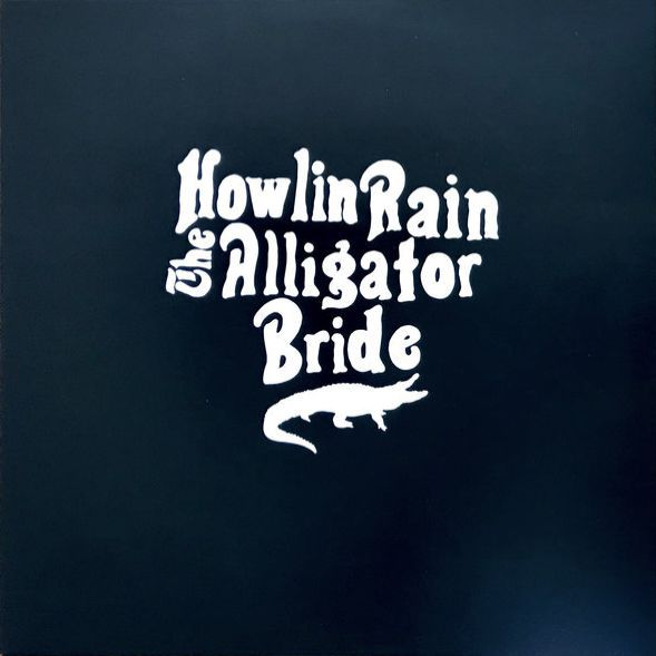 HOWLIN RAIN, the alligator bride cover