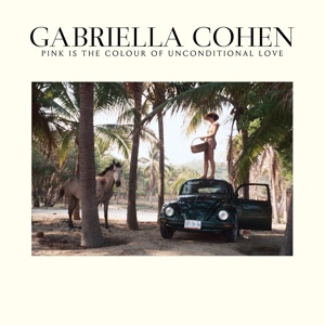 GABRIELLA COHEN, pink is the colour of unconditional love cover