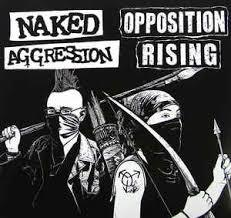 NAKED AGGRESSION / OPPOSITION RISING cover