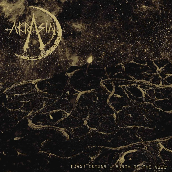 Cover AKRASIA, first demos - the birth of the void