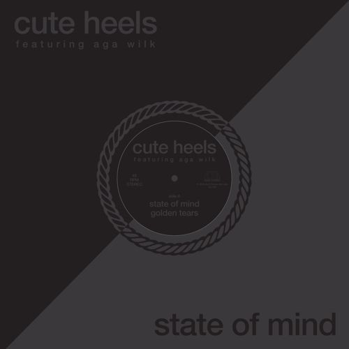 CUTE HEELS FEATURING AGA WILK, state of mind cover