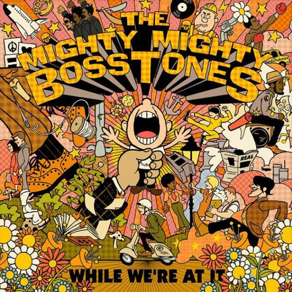 Cover MIGHTY MIGHTY BOSSTONES, while we´re at it