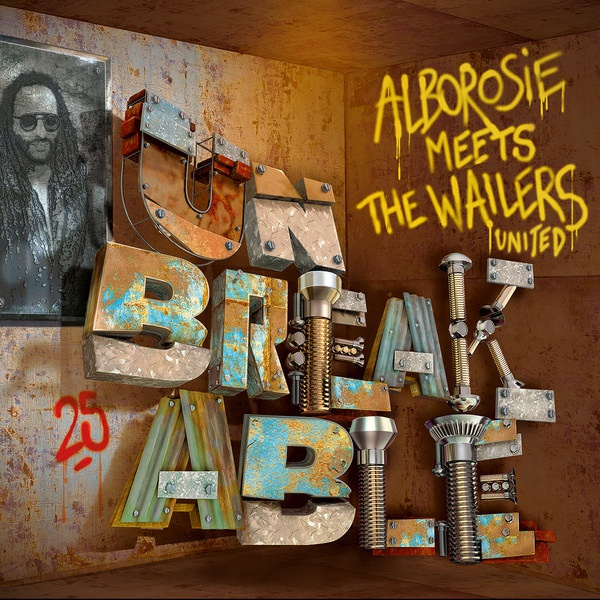 Cover ALBOROSIE, meets the wailers united - unbreakable