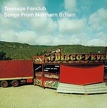 TEENAGE FANCLUB, songs from northern britain cover