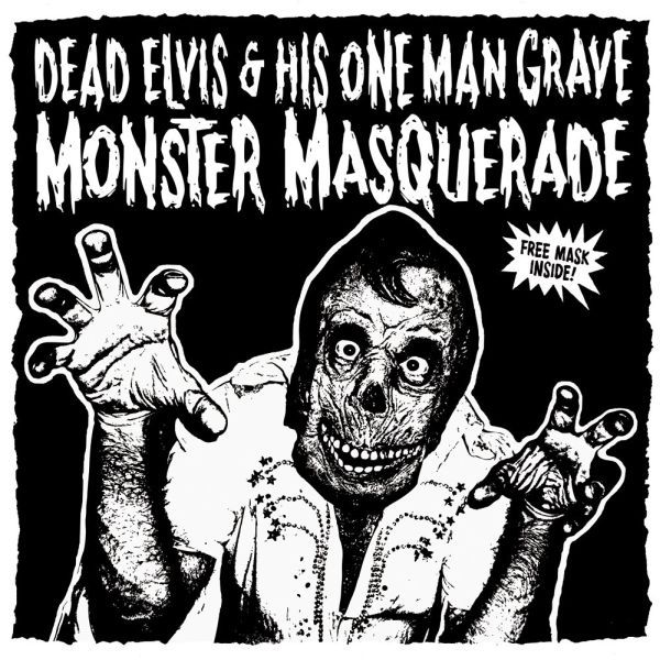 DEAD ELVIS & HIS ONE MAN GRAVE, monster masquerade cover