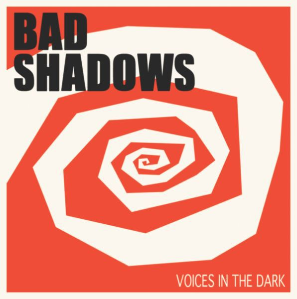 BAD SHADOWS, voices in the dark cover