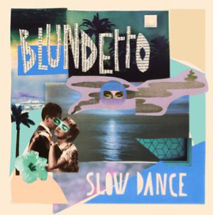 Cover BLUNDETTO, slow dance