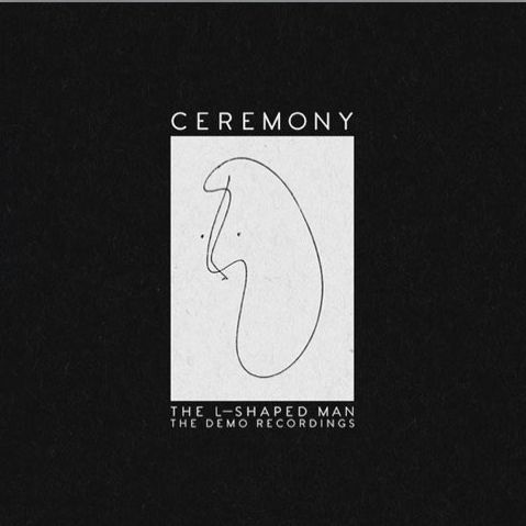 Cover CEREMONY, l-shaped man: the demo recordings