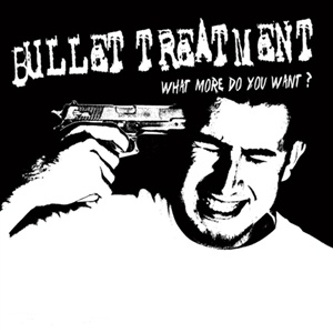 BULLET TREATMENT, what more do you want cover