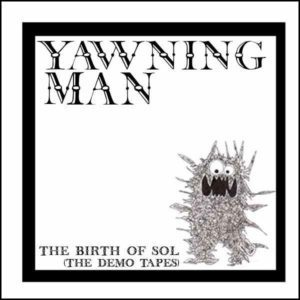 YAWNING MAN, birth of sol: the demo tapes cover