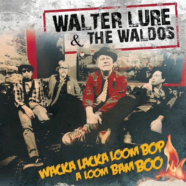 WALTER LURE & THE WALDOS, wacka lacka boom bop a loom bam boo cover