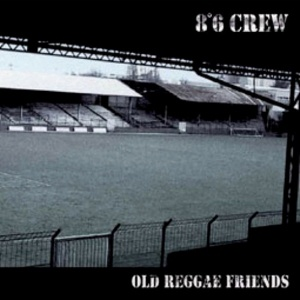 Cover 8°6 CREW, old reggae friends