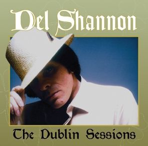 Cover DEL SHANNON, dublin sessions